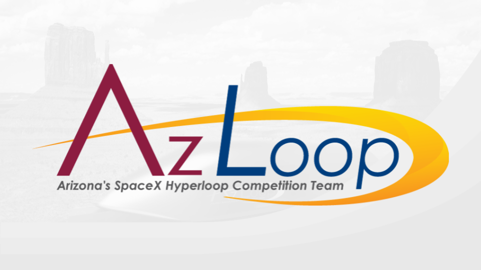 Arizona's SpaceX Hyperloop Competition Team (AZLoop)