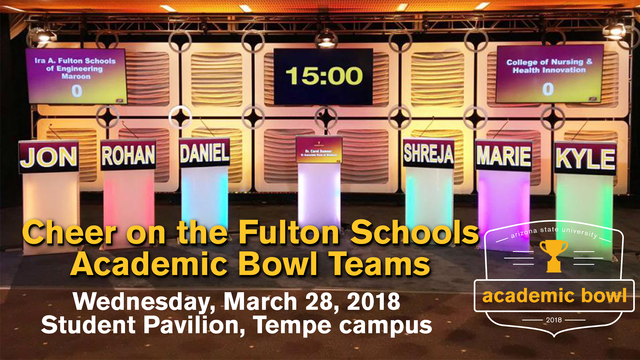 Cheer on our Fulton Schools Academic Bowl Teams, March 28! (Earn Dean's Funding Points)